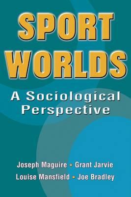 Sport Worlds: Sociological Perspectives (Hardback)