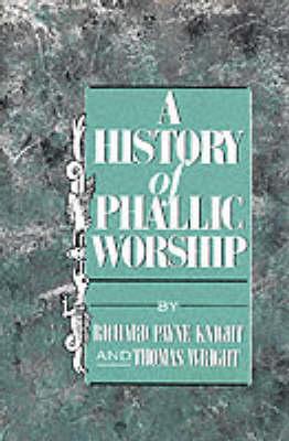 A History of Phallic Worship (Hardback)