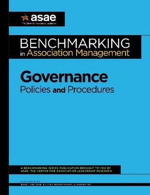 Benchmarking in Association Management: Governance Policies and Procedures (Paperback)