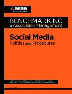 Benchmarking in Association Management: Social Media Policies and Procedures (Paperback)