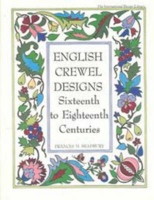 English Crewel Designs 16th to 18th Centuries (Paperback)
