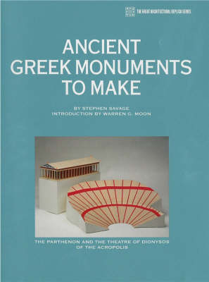 Ancient Greek Monuments to Make: The Parthenon & the Theatre of Dionysos of the Acropolis (Paperback)