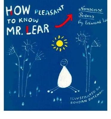 How Pleasant to Know Mr. Lear: Nonsense Poems (Hardback)