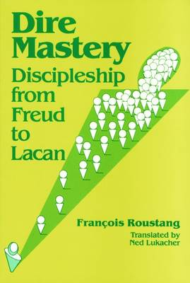 Dire Mastery: Discipleship From Freud to Lacan (Paperback)