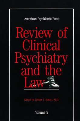American Psychiatric Press Review of Clinical Psychiatry and the Law (Hardback)