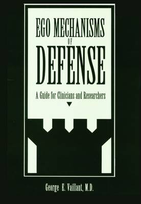 Ego Mechanisms of Defense: A Guide for Clinicians and Researchers (Hardback)