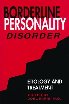 Borderline Personality Disorder: Etiology and Treatment (Hardback)