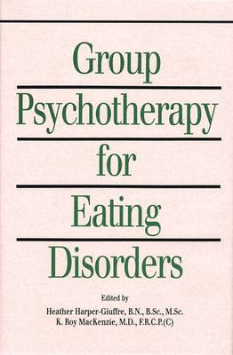 Group Psychotherapy for Eating Disorders (Hardback)