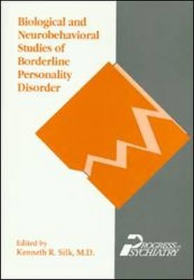Biological and Neurobehavioral Studies of Borderline Personality Disorder (Hardback)