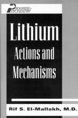 Lithium: Actions and Mechanisms (Hardback)