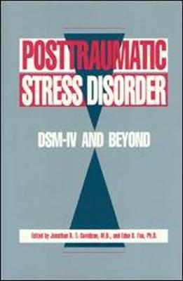 Posttraumatic Stress Disorder: DSM-IV (R) and Beyond (Hardback)