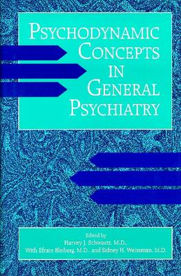 Psychodynamic Concepts in General Psychiatry (Hardback)