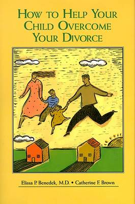 How to Help Your Child Overcome Your Divorce (Hardback)