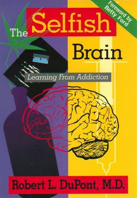 The Selfish Brain: Learning From Addiction (Hardback)