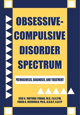 Obsessive-Compulsive Disorder Spectrum: Pathogenesis, Diagnosis, and Treatment (Hardback)