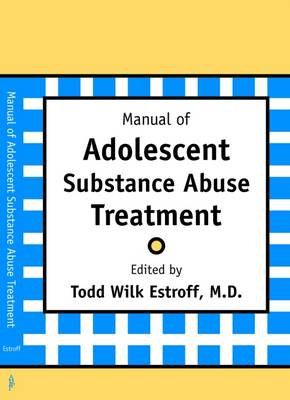 Manual of Adolescent Substance Abuse Treatment (Paperback)