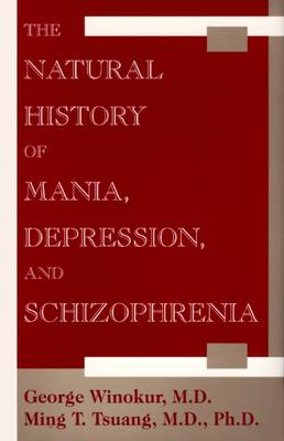 The Natural History of Mania, Depression, and Schizophrenia (Hardback)