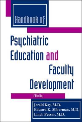 Handbook of Psychiatric Education and Faculty Development (Hardback)