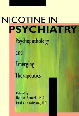 Nicotine in Psychiatry: Psychopathology and Emerging Therapeutics (Hardback)