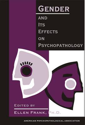 Gender and Its Effects on Psychopathology (Hardback)