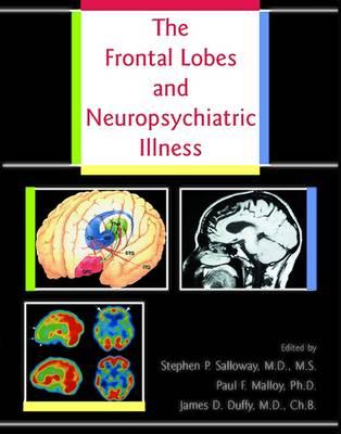 The Frontal Lobes and Neuropsychiatric Illness (Hardback)