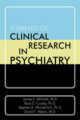 Elements of Clinical Research in Psychiatry (Hardback)