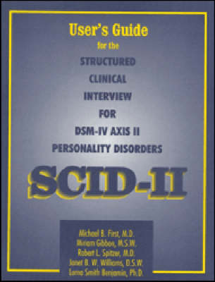 User's Guide for the Structured Clinical Interview for DSM-IV Axis II Personality Disorders (Paperback)