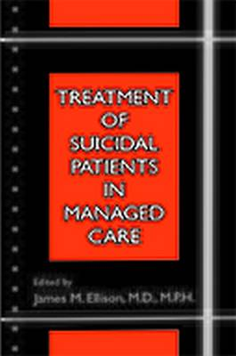 Treatment of Suicidal Patients in Managed Care (Paperback)