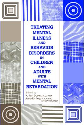 Treating Mental Illness and Behavior Disorders in Children and Adults With Mental Retardation (Hardback)