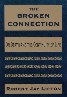 The Broken Connection: On Death and the Continuity of Life (Paperback)