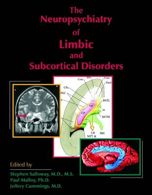 The Neuropsychiatry of Limbic and Subcortical Disorders (Hardback)