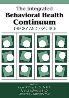 The Integrated Behavioral Health Continuum: Theory and Practice (Paperback)