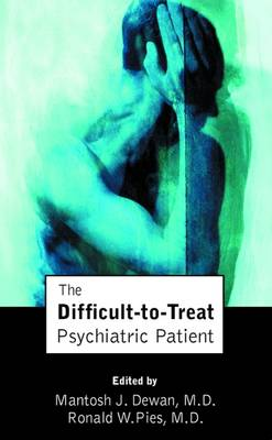The Difficult-to-Treat Psychiatric Patient (Hardback)