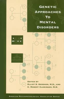 Genetic Approaches to Mental Disorders (Hardback)