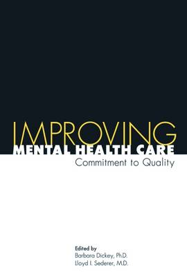 Improving Mental Health Care: Commitment to Quality (Paperback)