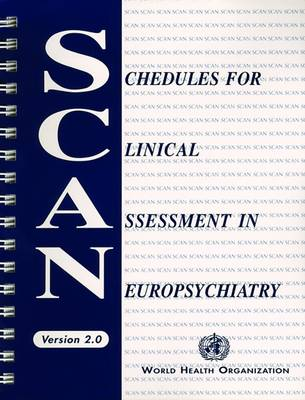 Schedules for Clinical Assessment in Neuropsychiatry (SCAN): Manual (Spiral bound)