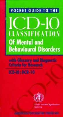 Pocket Guide to the ICD-10 Classification of Mental and Behavioral Disorders: With Glossary and Diagnostic Criteria for Research (Paperback)