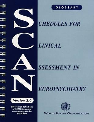 Schedules for Clinical Assessment in Neuropsychiatry (SCAN): Glossary (Spiral bound)