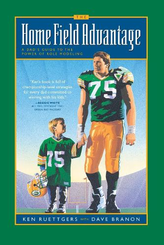 The Home Field Advantage: Empowering Men to be Great Fathers (Paperback)