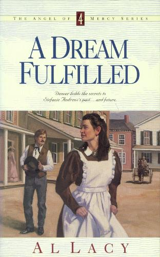 Dream Fulfilled - Angel of Mercy 04 (Paperback)