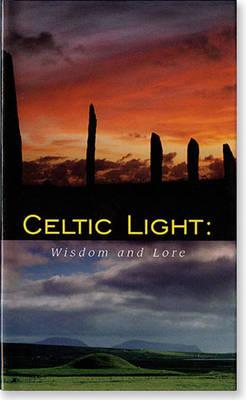 Celtic Light: Wisdom and Lore (Hardback)