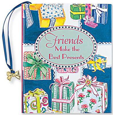 Friends Make the Best Presents - Petites S. (Hardback)