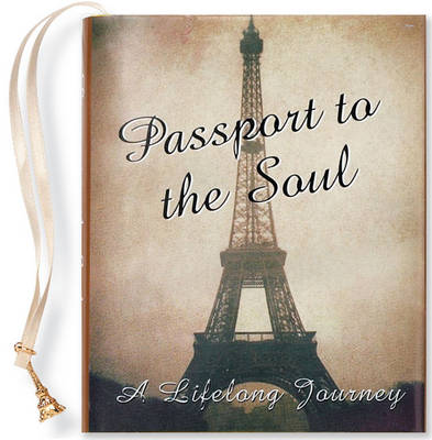 Passport to the Soul: A Lifelong Journey - Petites S. (Hardback)