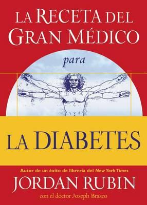 La receta del Gran Medico para la diabetes (Paperback)