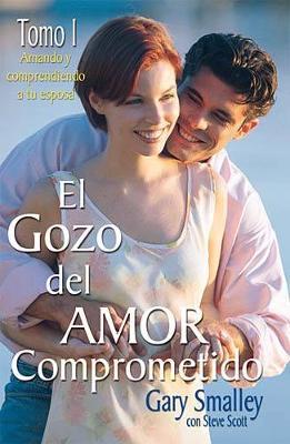 El gozo del amor comprometido: Tomo 1 (Paperback)