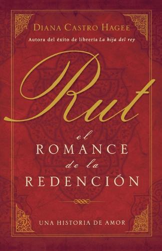 Rut: El romance de la redencion (Paperback)