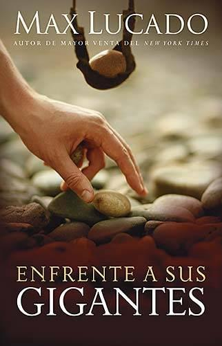 Enfrente a sus gigantes: The God Who Made a Miracle Out of David Stands Ready to Make One Out of You (Paperback)