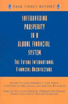 Safeguarding Prosperity in a Global Financial System - The Future International Financial Architecture (Paperback)
