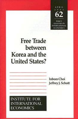 Free Trade Between Korea and the United States? (Paperback)