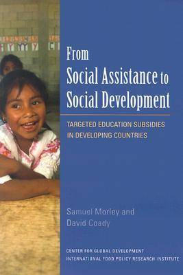 From Social Assistance to Social Development - Targeted Education Subsidies in Developing Countries (Paperback)
